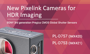 Pixelink® Expands Camera Line Featuring Sony 3rd Generation Pregius Sensors High Speed Performance and Low Noise Images Ideal for HDR Imaging